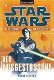 Der Ausgestossene / Star Wars - Das Verhängnis der Jedi-Ritter Bd.1