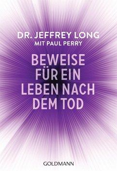 Beweise für ein Leben nach dem Tod - Long, Jeffrey; Perry, Paul