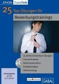 25 Top-Übungen für Bewerbungstrainings, 1 CD-ROM