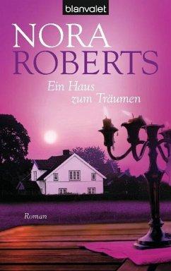 Ein Haus zum Träumen - Roberts, Nora