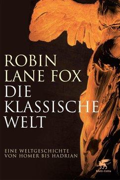 Die klassische Welt - Fox, Robin Lane
