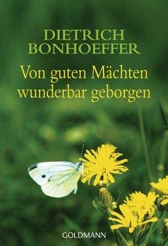 Von guten Mächten wunderbar geborgen - Bonhoeffer, Dietrich
