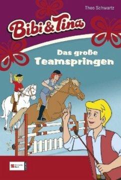 Das große Teamspringen / Bibi & Tina Bd.40 - Schwartz, Theo