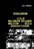 Aequilibrium - Stalin Malenkow Bulganin Molotow Berija Chruschtschow