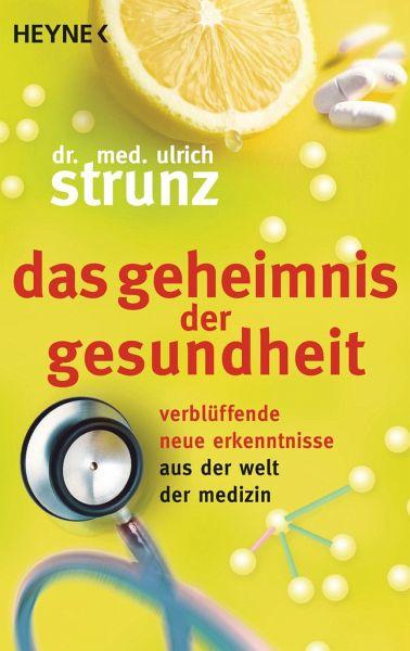 Das Geheimnis der Gesundheit - Strunz, Ulrich