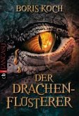 Der Drachenflüsterer / Der Drachenflüsterer Bd.1
