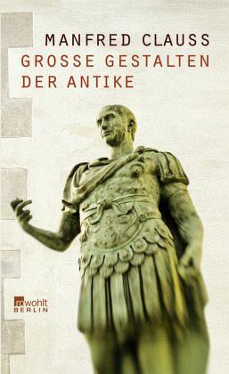 Gro E Gestalten Der Antike Von Manfred Clauss Buch