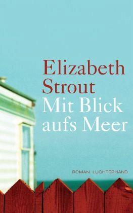Mit Blick aufs Meer - Strout, Elizabeth