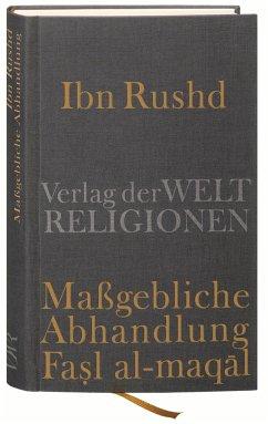 Ibn Rushd, Maßgebliche Abhandlung - Fasl al-maqal - IbnRushd