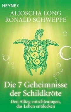 Die 7 Geheimnisse der Schildkröte - Long, Aljoscha; Schweppe, Ronald P.
