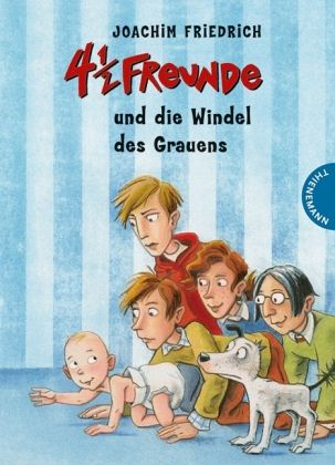 4 1/2 Freunde und die Windel des Grauens / 4 1/2 Freunde Bd.15 - Friedrich, Joachim