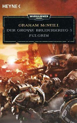 Fulgrim / Warhammer - Der Große Bruderkrieg Bd.5 - McNeill, Graham