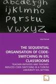 THE SEQUENTIAL ORGANISATION OF CODE-SWITCHING IN EFL CLASSROOMS