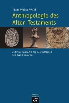 Anthropologie des Alten Testaments - Wolff, Hans W.