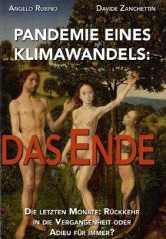 PANDEMIE EINES KLIMAWANDELS: DAS ENDE