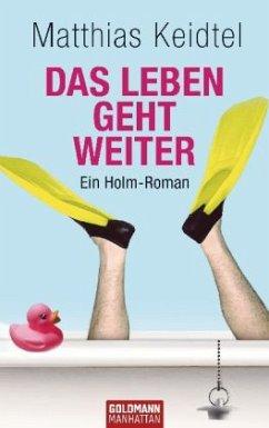 Das Leben geht weiter / Trilogie des modernen Mannes Bd.2 - Keidtel, Matthias