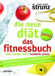 Die neue Diät - Das Fitnessbuch - Strunz, Ulrich