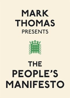 Mark Thomas Presents the People's Manifesto - Thomas, Mark