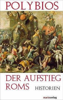 Der Aufstieg Roms - Historien - Polybios