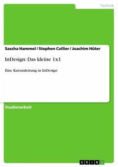 InDesign: Das kleine 1x1 - Hammel, Sascha;Collier, Stephen;Hüter, Joachim