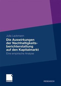 Die Auswirkungen der Nachhaltigkeitsberichterstattung auf den Kapitalmarkt - Lackmann, Julia