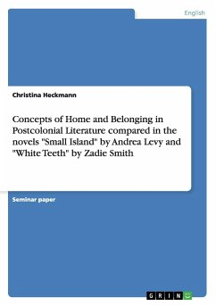 Concepts of Home and Belonging in Postcolonial Literature compared in the novels