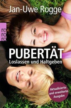 Pubertät - Loslassen und Haltgeben - Rogge, Jan-Uwe