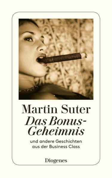 Das Bonus-Geheimnis und andere Geschichten aus der Business Class - Suter, Martin