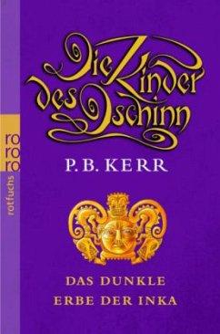 Das dunkle Erbe der Inka / Die Kinder des Dschinn Bd.5 - Kerr, P. B.