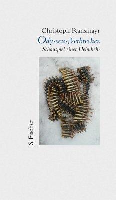 Odysseus, Verbrecher - Ransmayr, Christoph