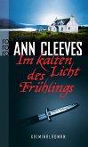 Im kalten Licht des Frühlings / Shetland-Serie Bd.3