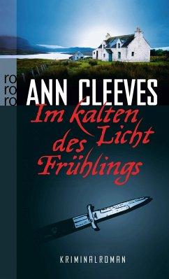 Im kalten Licht des Frühlings / Shetland-Serie Bd.3 - Cleeves, Ann
