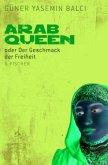 Arab Queen oder Der Geschmack der Freiheit