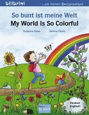 So bunt ist meine Welt / My World Is So Colorful
