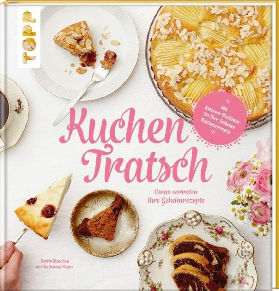 Kuchentratsch - Mayer, Katharina; Blaschke, Katrin