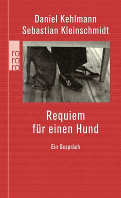 Requiem für einen Hund - Kehlmann, Daniel; Kleinschmidt, Sebastian