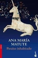 Paraíso inhabitado - Matute, Ana María