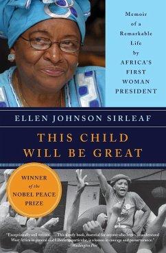 This Child Will Be Great - Sirleaf, Ellen Johnson
