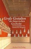 Große Gestalten der bayerischen Geschichte