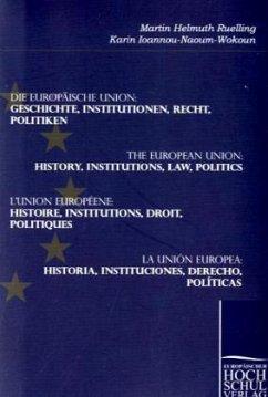 Die Europäische Union: Geschichte, Institutionen, Recht, Politiken - Ruelling, Martin H.; Ioannou-Naoum-Wokoun, Karin