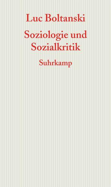 Soziologie und Sozialkritik - Boltanski, Luc