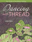 Dancing with Thread-Print-On-Demand-Edition: Your Guide to Free-Motion Quilting