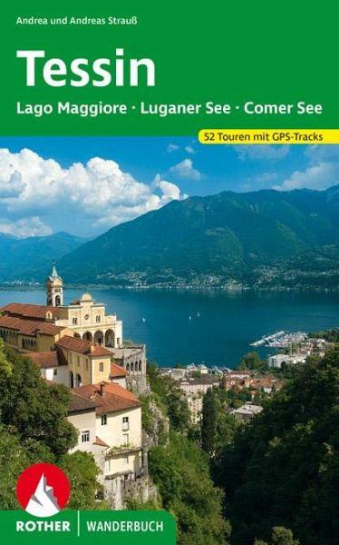 Tessin mit Lago Maggiore, Luganer See und Comer See - Strauß, Andrea; Strauß, Andreas