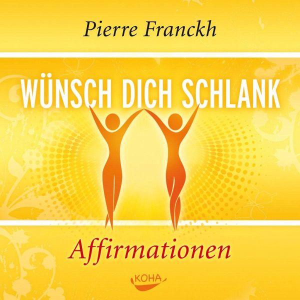 Wünsch dich schlank - Affirmationen, Audio-CD - Franckh, Pierre