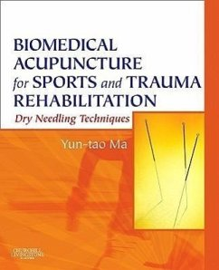 Biomedical Acupuncture for Sports and Trauma Rehabilitation: Dry Needling Techniques - Ma, Yun-Tao