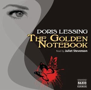 the golden notebook by doris lessing The golden notebook: a novel [doris lessing] on amazoncom free shipping on qualifying offers anna is a writer, author of one very successful novel, who now keeps four notebooks.