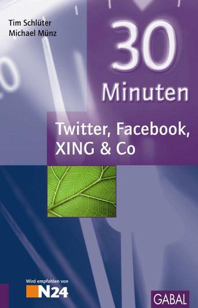 Twitter, Facebook, XING & Co - Schlüter, Tim; Münz, Michael