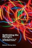 Rethinking the Olympics: Cultural Histories of the Modern Games