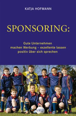 Sponsoring: Gute Unternehmen machen Werbung, ex...