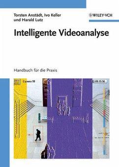 Intelligente Videoanalyse - Anstädt, Torsten; Keller, Ivo; Lutz, Harald